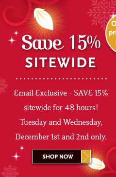 Email Exclusive - 48 Hours Only - Save 15% Sitewide!
